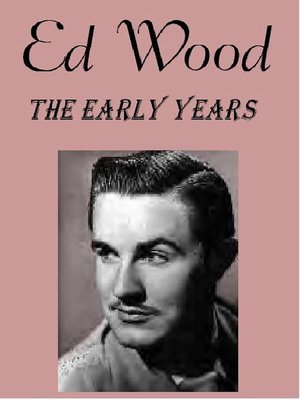 Ed Wood - The Early Years