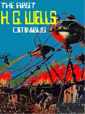 cover image of THE FIRST H. G. WELLS OMNIBUS: The Invisible Man; The War of the Worlds; The Island of Dr. Moreau