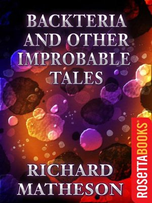 cover image of Backteria and Other Improbable Tales