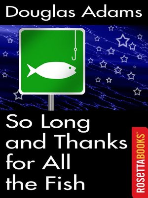 cover image of So Long, and Thanks for All the Fish