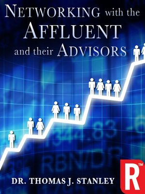 Networking With The Affluent And Their Advisors By Thomas J Stanley