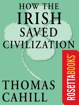 cover image of How the Irish Saved Civilization
