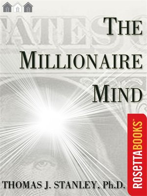 The Millionaire Mind By Thomas J Ph D Stanley Overdrive