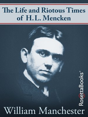 cover image of The Life and Riotous Times of H. L. Mencken