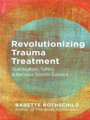 cover image of Revolutionizing Trauma Treatment