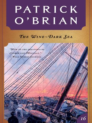 cover image of The Wine-Dark Sea (Volume Book 16)  (Aubrey/Maturin Novels)