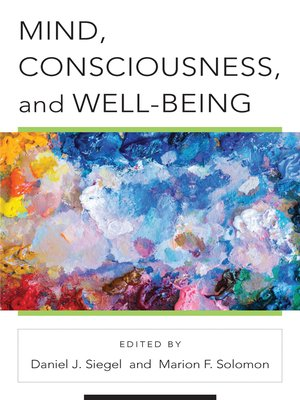 cover image of Mind, Consciousness, and Well-Being (Norton Series on Interpersonal Neurobiology)