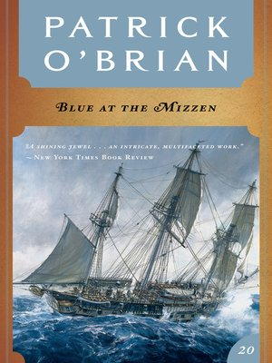 cover image of Blue at the Mizzen (Volume Book 20)  (Aubrey/Maturin Novels)