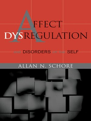 cover image of Affect Dysregulation and Disorders of the Self (Norton Series on Interpersonal Neurobiology)