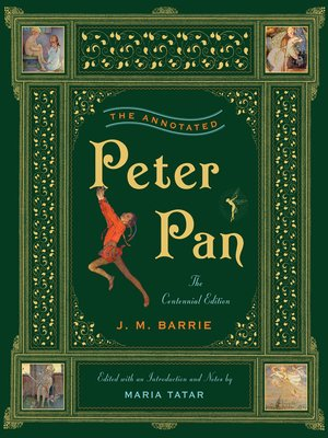cover image of The Annotated Peter Pan (The Centennial Edition)  (The Annotated Books)
