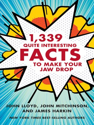 cover image of 1,339 Quite Interesting Facts to Make Your Jaw Drop