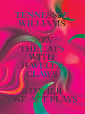cover image of Now the Cats With Jeweled Claws & Other One-Act Plays