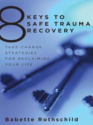 cover image of 8 Keys to Safe Trauma Recovery