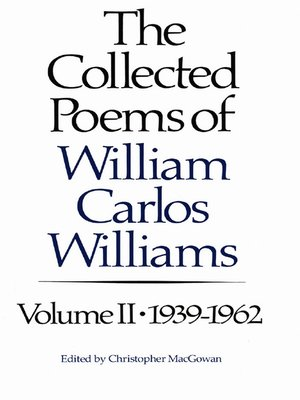 an introduction to the poetry of carlos williams William carlos williams' author introduction to the wedge (1944) the war is  the first and only thing in the world today the arts generally are.