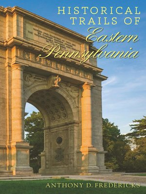 cover image of Historical Trails of Eastern Pennsylvania