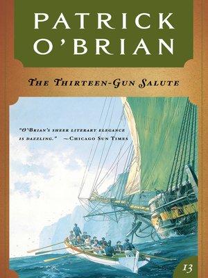 cover image of The Thirteen Gun Salute (Volume Book 13)  (Aubrey/Maturin Novels)