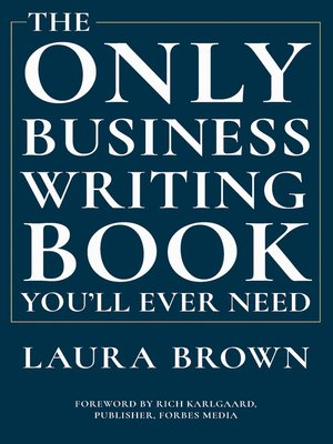cover image of The Only Business Writing Book You'll Ever Need