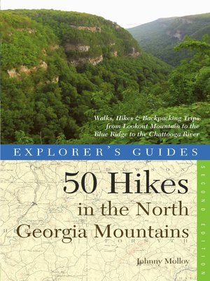 cover image of Explorer's Guide 50 Hikes in the North Georgia Mountains