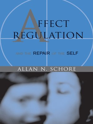 cover image of Affect Regulation and the Repair of the Self (Norton Series on Interpersonal Neurobiology)