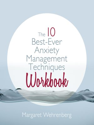 cover image of The 10 Best-Ever Anxiety Management Techniques Workbook