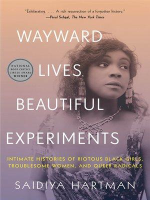 cover image of Wayward Lives, Beautiful Experiments