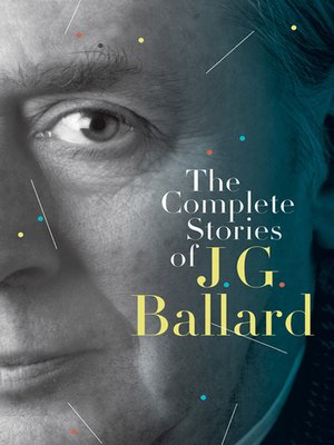 cover image of The Complete Stories of J. G. Ballard