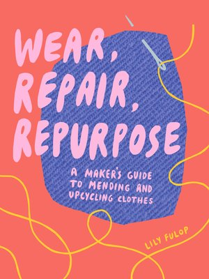 cover image of Wear, Repair, Repurpose