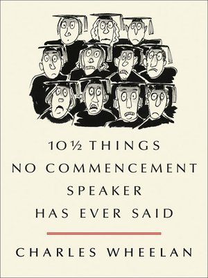cover image of 10 ½ Things No Commencement Speaker Has Ever Said