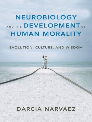 cover image of Neurobiology and the Development of Human Morality