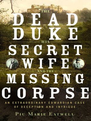 cover image of The Dead Duke, His Secret Wife, and the Missing Corpse