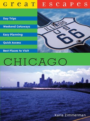 cover image of Chicago: Day Trips, Weekend Getaways, Easy Planning, Quick Access, Best Places to Visit (Great Escapes)