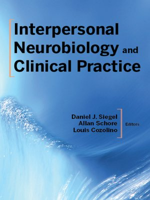 cover image of Interpersonal Neurobiology and Clinical Practice (Norton Series on Interpersonal Neurobiology)