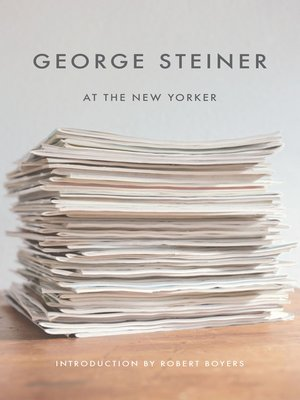 cover image of George Steiner at the New Yorker