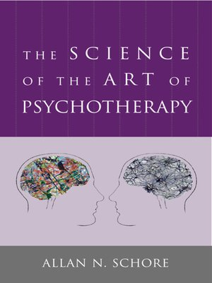 cover image of The Science of the Art of Psychotherapy (Norton Series on Interpersonal Neurobiology)