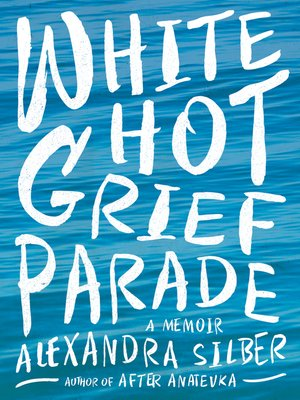 cover image of White Hot Grief Parade