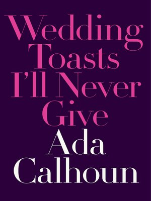 cover image of Wedding Toasts I'll Never Give