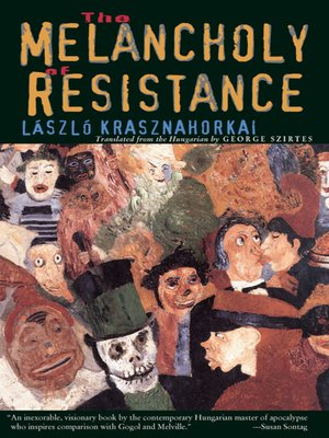 cover image of The Melancholy of Resistance