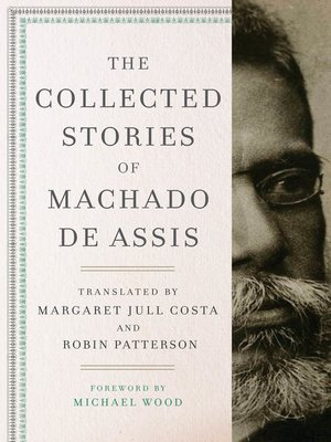 cover image of The Collected Stories of Machado de Assis