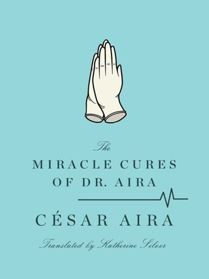 cover image of The Miracle Cures of Dr. Aira