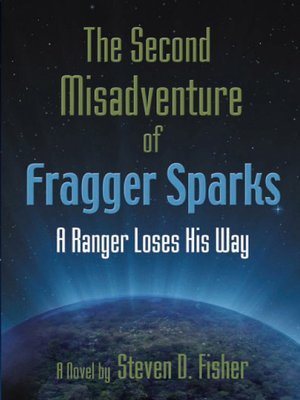 cover image of The Second Misadventure of Fragger Sparks: A Ranger Loses His Way