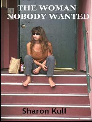 cover image of The Woman Nobody Wanted