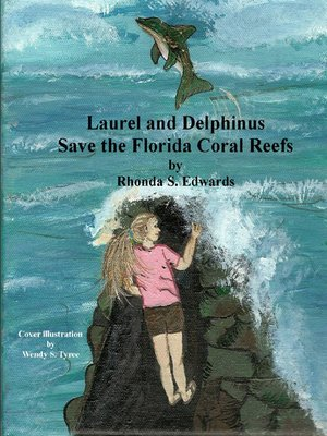 cover image of Laurel and Delphinus Save the Florida Coral Reefs