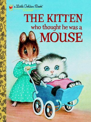 cover image of The Kitten Who Thought He Was a Mouse