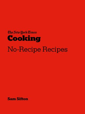 cover image of The New York Times Cooking No-Recipe Recipes
