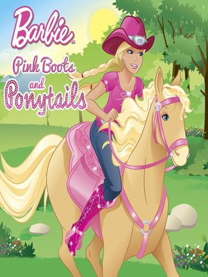 cover image of Pink Boots and Ponytails (Barbie)