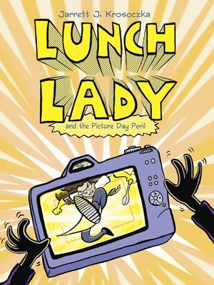 cover image of Lunch Lady and the Picture Day Peril