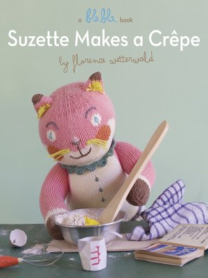 cover image of Suzette Makes a Crepe (A Blabla Book)