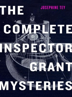 cover image of The Complete Inspector Grant Mysteries