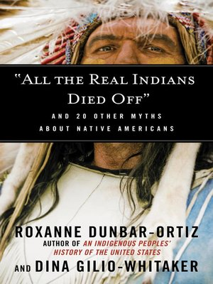 """cover image of """"All the Real Indians Died Off"""""""