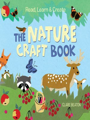 cover image of Read, Learn & Create—The Nature Craft Book